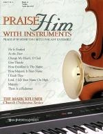 Praise Him with Instruments (Praise & Worship Favorites For Any Ensemble) Sheet Music