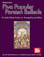 Five Popular Persian Ballads for Solo Classic Guitar Sheet Music