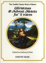 Chester Book Of Motets Vol. 12: Christmas And Advent Motets For 5 Voices Sheet Music
