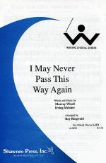 I May Never Pass This Way Again Sheet Music