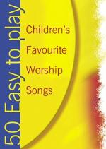 50 Easy To Play Children's Favourite Worship Songs Sheet Music