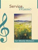 Service Music For Mostly Manuals Sheet Music