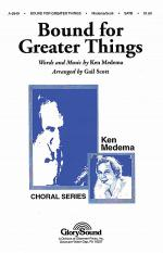 Bound for Greater Things Sheet Music