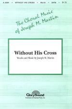 Without His Cross Sheet Music