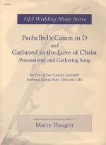 Pachabel's Canon in D and Gathered in the Love of Christ Sheet Music