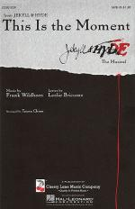 This Is The Moment (Jekyll And Hyde) - SATB Sheet Music