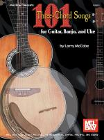 101 Three-Chord Songs for Guitar, Banjo, and Uke Sheet Music