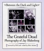 Between The Dark And Light: The Grateful Dead - Photography Of Jay Blakesberg Sheet Music