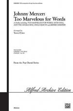 Too Marvelous For Words - SATB Sheet Music