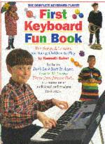 The Complete Keyboard Player: First Keyboard Fun Book Sheet Music