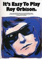 It's Easy To Play Roy Orbison Sheet Music