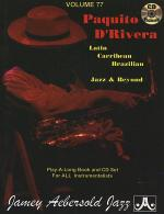 Volume 77 - Paquito D'Rivera Latin, Brazilian, Caribbean, Jazz & Beyond Sheet Music