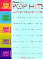 Disney's Greatest Pop Hits: A Decade Of Radio Singles Sheet Music