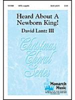 Heard About a Newborn King! Sheet Music