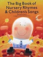 The Big Book of Nursery Rhymes and Children's Songs Sheet Music