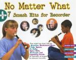 No Matter What +7 Smash Hits For Recorder Sheet Music