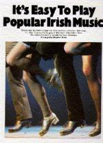 It's Easy To Play: Popular Irish Music Sheet Music