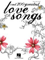 CMT's 100 Greatest Love Songs Sheet Music