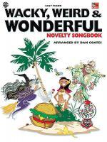 Wacky, Weird & Wonderful Novelty Songbook Sheet Music