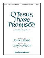 O Jesus, I Have Promised Sheet Music