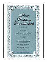 Three Wedding Processionals for Organ Sheet Music