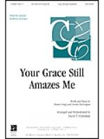 Your Grace Still Amazes Me Sheet Music