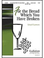For the Bread Which You Have Broken Sheet Music