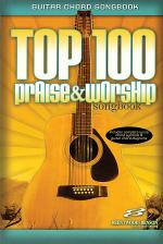Top 100 Praise & Worship Songbook (Guitar Chord Songbook) Sheet Music