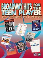 Broadway Hits for the Teen Player Sheet Music
