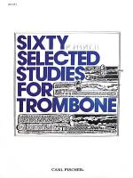 Sixty Selected Studies for Trombone - Book 1 Sheet Music