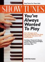 Show Tunes You've Always Wanted To Play Sheet Music