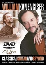 William Kanengiser - Classical Guitar & Beyond DVD Sheet Music