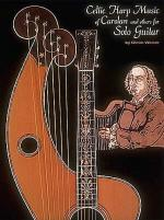 Celtic Harp Music Of Carolan And Others For Solo Guitar Sheet Music