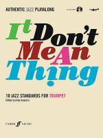 Authentic Jazz Play-Along -- It Don't Mean a Thing Sheet Music