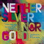 Neither Silver nor Gold Sheet Music