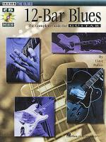 12-Bar Blues: The Complete Guide For Guitar Sheet Music