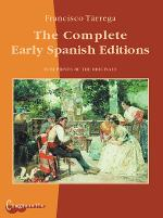 Francisco Tarrega - The Complete Early Spanish Editions Sheet Music