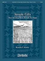 Simple Gifts: Four American Hymn Preludes for Organ Sheet Music
