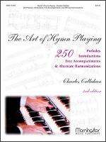 Art of Hymn Playing: 250 Introductions, Preludes, Free Accompaniments, and Alternate Harmonizations  Sheet Music