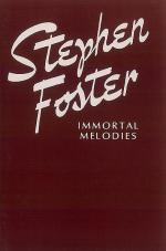 Stephen Foster -- Immortal Melodies Sheet Music