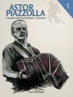 Astor Piazzolla - Tangos for 2 Pianos, Volume 1 Sheet Music