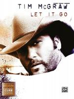 Tim McGraw -- Let It Go Sheet Music