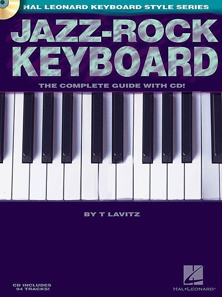 Jazz-Rock Keyboard - The Complete Guide with CD! Sheet Music