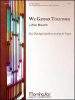 We Gather Together: 4 Thanksgiving Hymn Settings Sheet Music