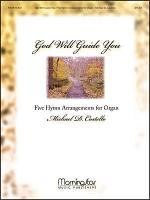 God Will Guide You: 5 Hymn Arrangements for Organ Sheet Music