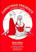Sheila Wilson: Christmas Presence - A Children's Nativity (Music Book) Sheet Music