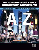 The Ultimate Song Pages Broadway, Movies, TV -- A to Z Sheet Music