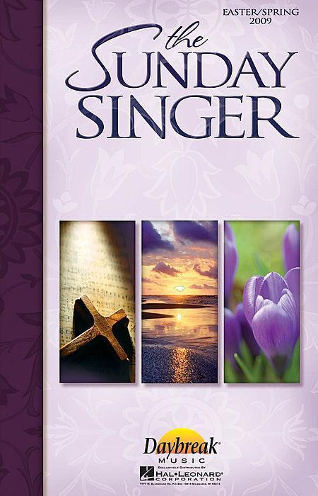 The Sunday Singer - Easter/Spring 2009 Sheet Music