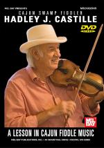 Hadley J. Castille: A Lesson in Cajun Fiddle Music DVD Sheet Music
