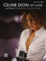 Celine Dion -- My Love ... Ultimate Essential Collection Sheet Music
